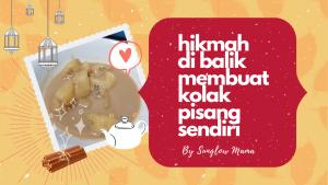 Read more about the article Hikmah Masak Kolak Pisang Sendiri dan Pisgor Plus Kacang
