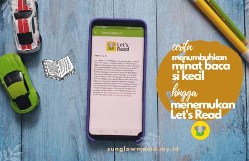 Cerita Menumbuhkan Minat Baca Si Kecil Hingga Menemukan 'Let's Read'