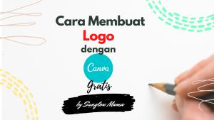 Nggak Usah Bingung, Begini Cara Membuat Logo Dengan Canva Dengan Gratis