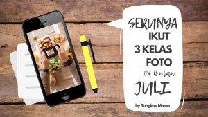 Seru, Cerita Mengikuti 3 Kelas Foto di Bulan Juli