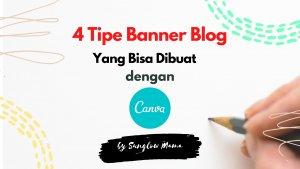 4 Tipe Banner Blog Yang Bisa Dibuat di Aplikasi Canva