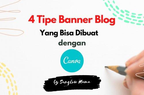 4 Tipe Banner Blog Yang Bisa Dibuat di Canva