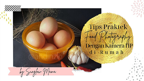 tips praktek food photography di rumah