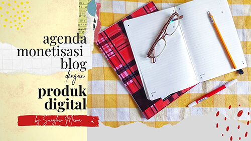Yes! Agenda Monetisasi Blog Dengan Produk Digital