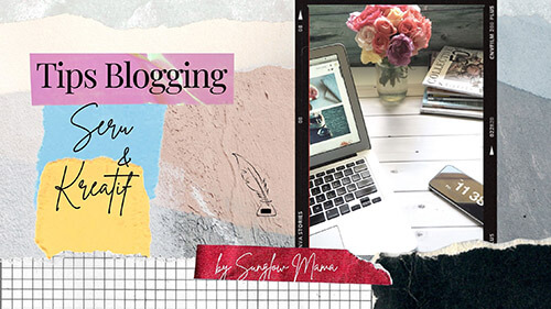 Mesti Coba, Tips Blogging Seru dan Kreatif