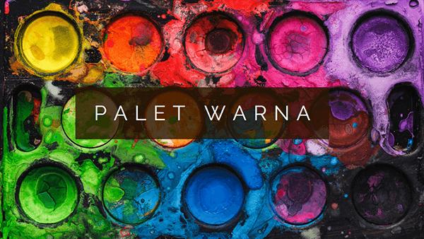 Membahas Pentingnya Palet Warna Dalam Karya Media Visual