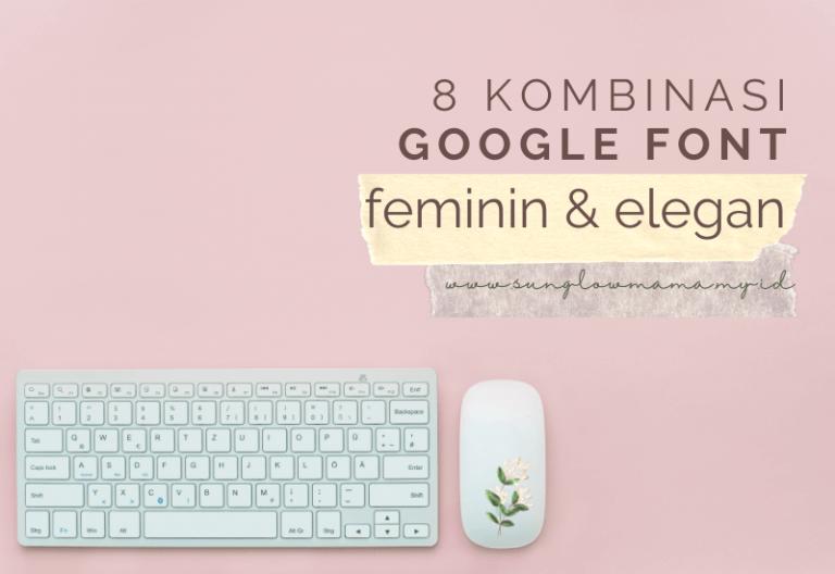 8 Kombinasi Google Font Feminin dan Elegan