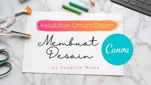 Read more about the article 4 Kesalahan Umum Dalam Desain Canva Online, Nomor 1 Terbanyak