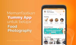 Read more about the article Memanfaatkan Yummy App Untuk Belajar Food Photography